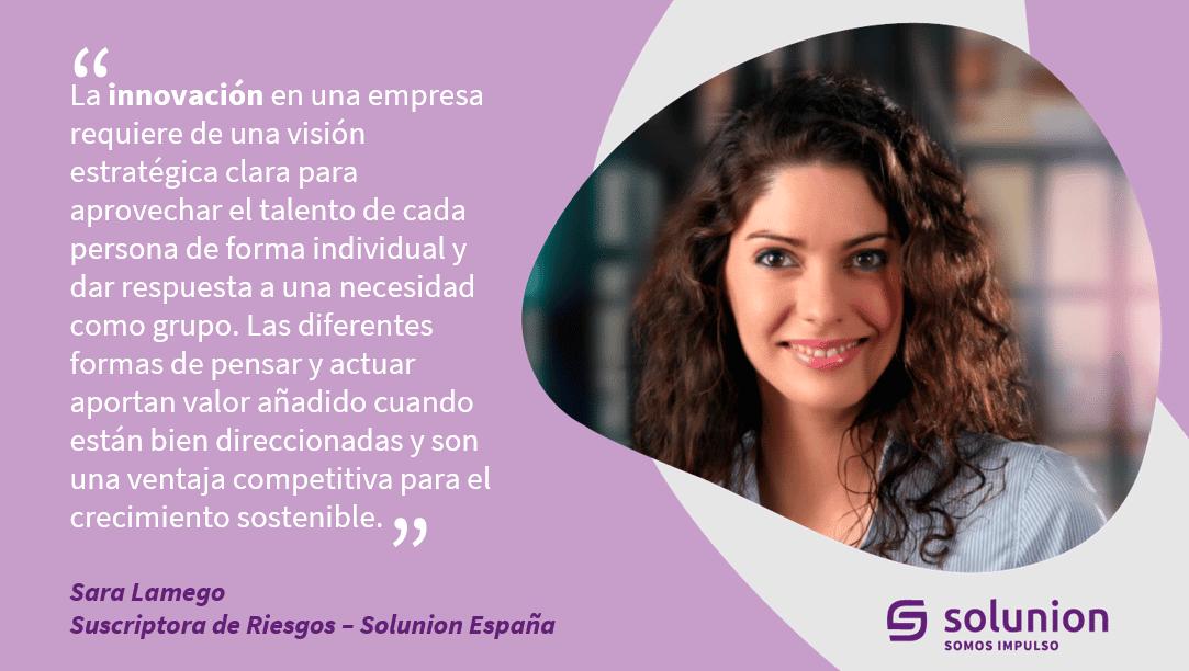 Cita Sara Lamego: La innovación en una empresa requiere de una visión estratégica clara para aprovechar el talento de cada persona de forma individual y dar respuesta a una necesidad como grupo.